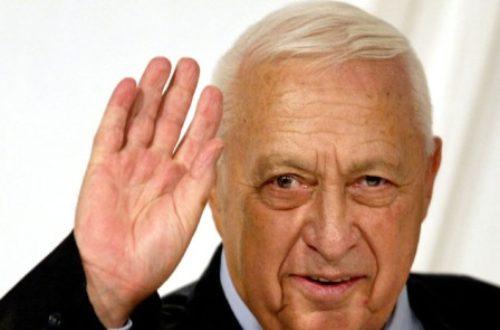 Article : Ariel  Sharon : un incompris s'en est allé…