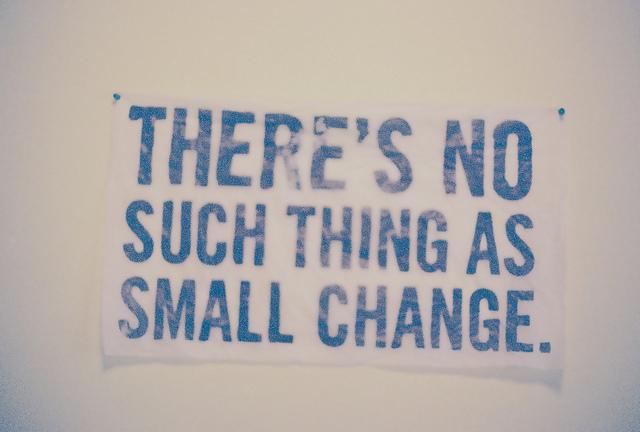 Il n'y a pas de petit changement