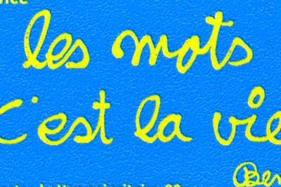 """image dun dessin avec l expression """"les mots c est la vie"""""""