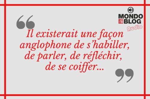Article : Francophone ou anglophone ? #MondoChallenge #Identité