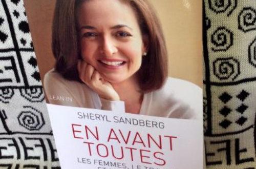 Article : Sheryl Sandberg pousse les femmes à s'imposer dans «En avant toutes»
