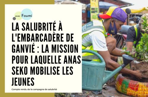 Article : La salubrité à l'embarcadère de Ganvié : la mission pour laquelle Anas Seko mobilise les jeunes