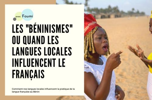 Article : Les «béninismes» ou quand les langues locales influencent le français