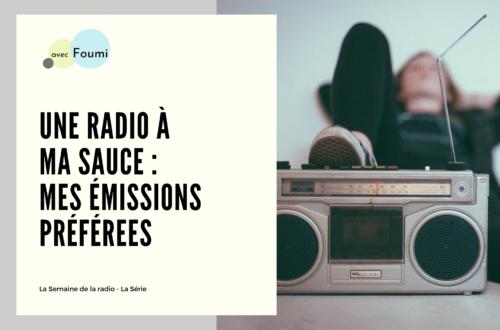 Article : Une radio à ma sauce : mes émissions préférées