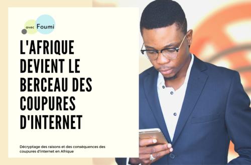Article : L'Afrique devient le berceau des coupures d'Internet