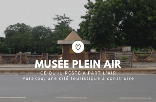 Article : Musée Plein Air de Parakou : ce qu'il reste à part l'air