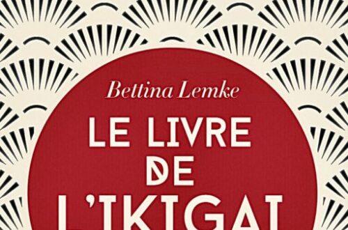 Article : Revue, Le livre de l'Ikigai par Bettina Lemke
