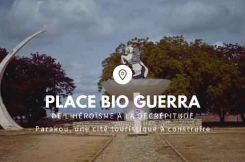 Article : La place Bio Guerra de Parakou, de l'héroïsme à la décrépitude